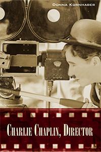 Charlie Chaplin2C Director Cover 28Kornhaber29