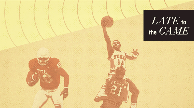 Late to the Game: Who Is Your Favorite Unheralded Longhorn Athlete?