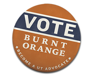 Vote Burnt Orange become a UT advocate