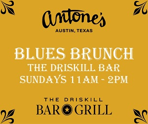 Antone's Blues Brunch Banner Driskill_300x250